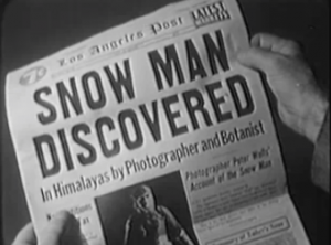 The front page of the Los Angeles Post has the headlines: SNOW MAN DISCOVERED In Himalayas by Photographer and Botanist.