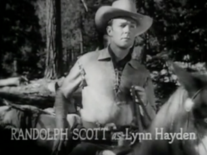 "Titles that say ""Randolph Scott as Lynn Hayden"" appear under Lynn wearing a white hat and sitting on a horse."
